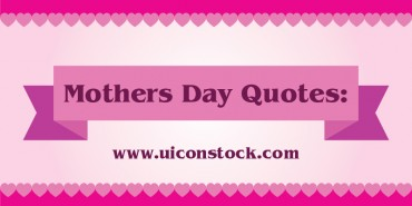 Best Free Mothers Day Quotes 2014 (Ai)